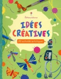 Idees Creatives - 80 Activites Artistiques