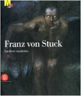 Franz von Stuck. Lucifero moderno. Catalogo della mostra (Trento, 11 novembre 2006-18 marzo 2007)