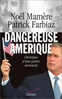 Dangereuse Amérique : Chronique d'une guerre annoncée