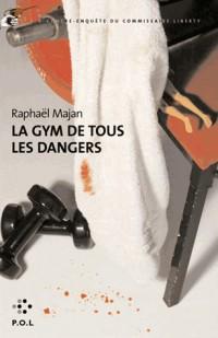 La Gym de Tous les Dangers (une Contre-Enquete du Commissaire l