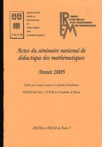 Actes du séminaire national de didactique des mathématiques : Année 2005