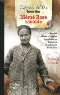 Mémé Rose raconte : Les carnets de Rose F 1882-1962