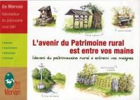 L'Avenir du Patrimoine Rural Est Entre Vos Mains