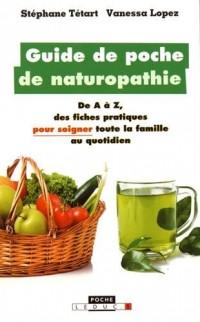 Guide de poche de naturopathie : De A à Z, des fiches pratiques pour soigner toute la famille au quotidien