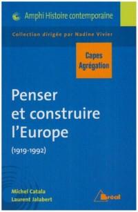 Penser et construire l'Europe (1919-1992) : Capes-Agrégation