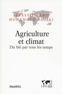 Agriculture et Climat - du Ble par Tous les Temps