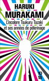 L'incolore Tsukuru Tazaki et ses années de pèlerinage [Poche]