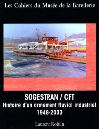 SOGESTRAN-CFT : Histoire d'un armement fluvial industriel : 1948-2003
