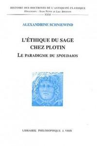 L'éthique du sage chez Plotin : Le paradigme du Spoudaios