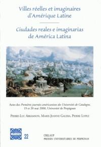 Villes réelles et imaginaires d'Amérique Latine : Ciutades reales e imaginarias de America Latina