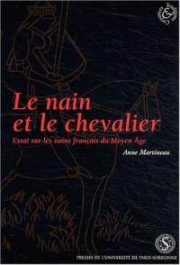 Le nain et le chevalier : Essai sur les nains français du Moyen Age