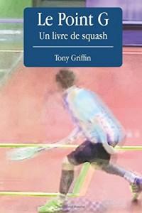 Le Point G, un livre de squash