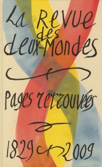 Revue des deux Mondes : Hors série anniversaire 180 ans : Pages retrouvées, 1829-2009