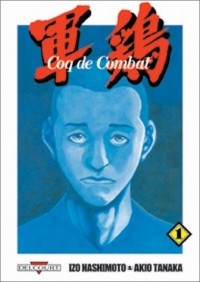 Coq de combat, tome 1