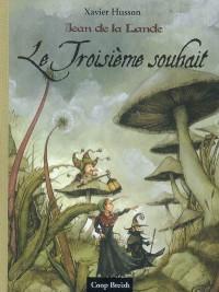 T 2 : Jean de la Lande le Troisième souhait