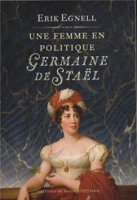 Une femme en politique, Germaine de Staël