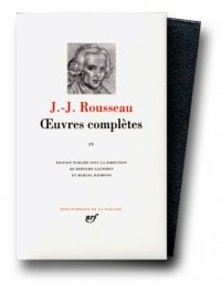 Rousseau : Oeuvres complètes, tome 4