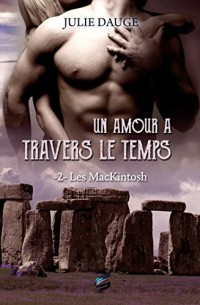 Les MacKintosh Tome 2 - Un amour à travers le temps