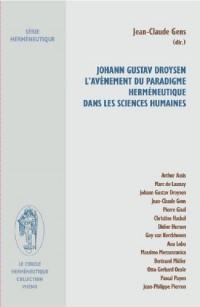 Johann Gustav Droysen. L'avènement du paradigme herméneutique dans les sciences humaines