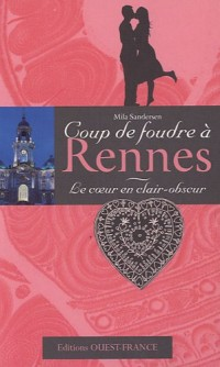 Le Coeur en clair-obscur : Coup de foudre à Rennes