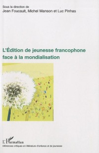 L'Edition de jeunesse francophone face à la mondialisation