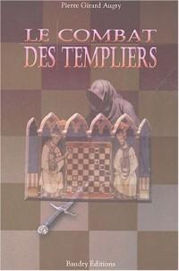Le combat des Templiers ou La guerre des fils de lumière