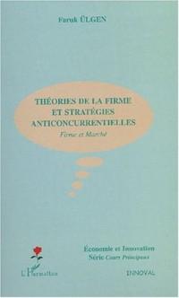 Théories de la firme et stratégies anticoncurrentielles. Firme et marché