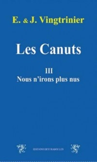 Les Canuts Tome 3 - Nous n'irons plus nus