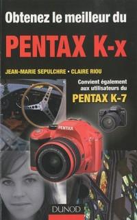 Obtenez le meilleur du Pentax K-x : Convient également aux utilisateurs du Pentax K-7