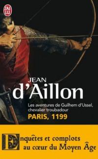 Les aventures de Guilhem d'Ussel, chevalier troubadour : Paris, 1199