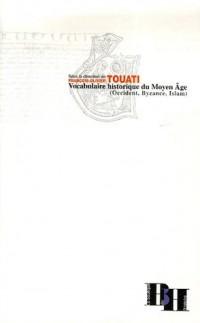 Vocabulaire historique du Moyen Age : Occident, Byzance, Islam