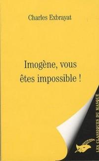 Imogène, vous êtes impossible !
