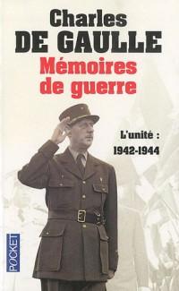 Mémoires de guerre : Tome 2, L'unité : 1942-1944