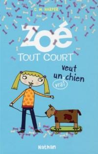 Zoé tout court veut un (vrai) chien, Tome 3 :