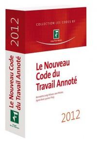 Le Nouveau Code du Travail Annote 2012