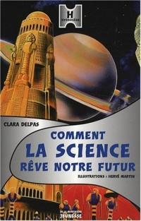 Comment la science rêve notre futur ?