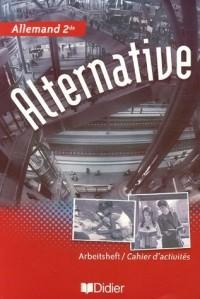 Allemand 2e Alternative : Cahier d'activités