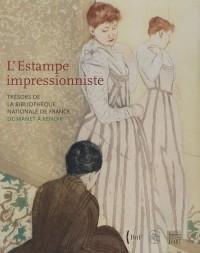 L'Estampe impressionniste : Trésors de la Bibliothèque nationale de France de Manet à Renoir