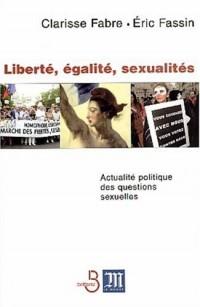 Liberté - Égalité - Sexualités : Actualité politique des questions sexuelles
