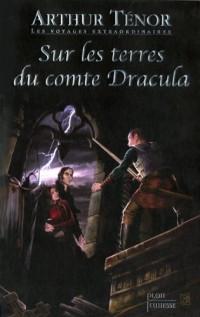 Les voyages extraordinaires : Sur les terres du comte Dracula