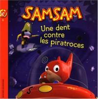 Samsam, Tome 6 : Une dent contre les piratroces