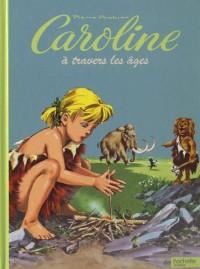 Caroline à travers les âges