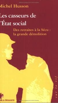 Les Casseurs de l'état social : Des retraites à la sécu - Les Chantiers de démolition du gouvernement Raffarin