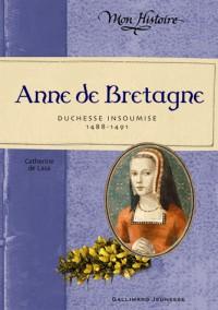 Anne de Bretagne Duchesse Insoumise