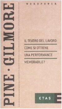 Il teatro del lavoro: come si ottiene una performance memorabile?