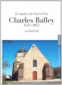 Le Maitre du Cure d'Ars, Charles Balley 1751-1817