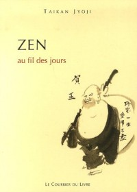 Zen : Au fil des jours