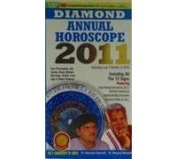 Diamond Annual Horoscope 2011: Including Last 4 Months of 2010