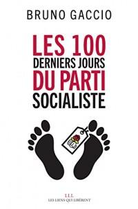 Les 100 derniers jours du Parti Socialiste