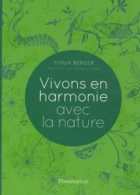 Vivons en harmonie avec la nature